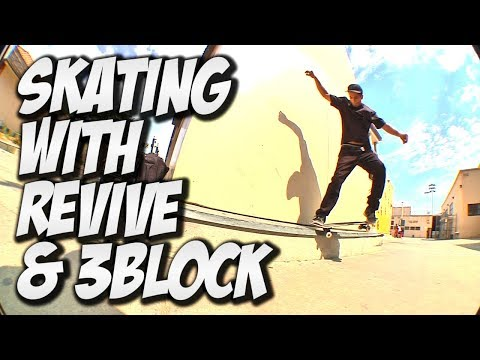 SKATING WITH REVIVE & 3 BLOCK !!!!