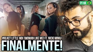 REAGINDO a Little Mix - Woman Like Me (Official Video) ft. Nicki Minaj