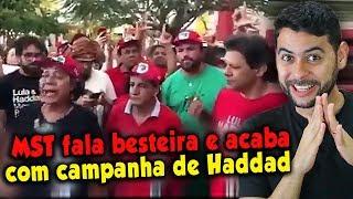 Líder do MST fala besteira e acaba com campanha de Haddad e PT