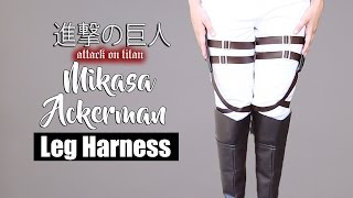 [COSPLAY] HOW TO DO MIKASA ACKERMAN 'S LEG HARNESS? ATTACK ON TITAN ?????