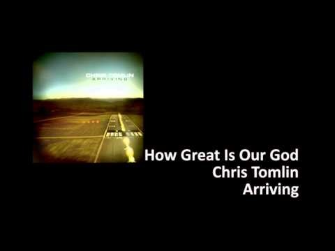 Chris Tomblin -- How Great Is Our God