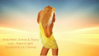 Andy Moor, Somna amp Diana Leah - There Is Light Seven24 amp S.A.T Remix 2019