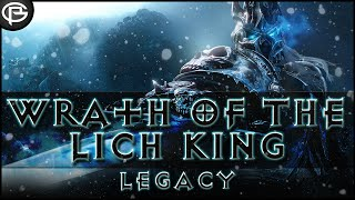 The Legacy of Wrath of the Lich King