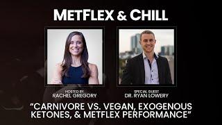 Carnivore vs. Vegan, Exogenous Ketones, and MetFlex Performance with Dr. Ryan Lowery