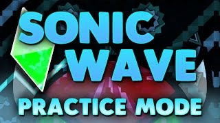 "Geometry Dash - ""SONIC WAVE"" (Extreme Demon) [Practice Mode] 
