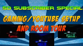 50 SUBSCRIBER SPECIAL!!!!!!! Gaming / Youtube Setup and Room Tour