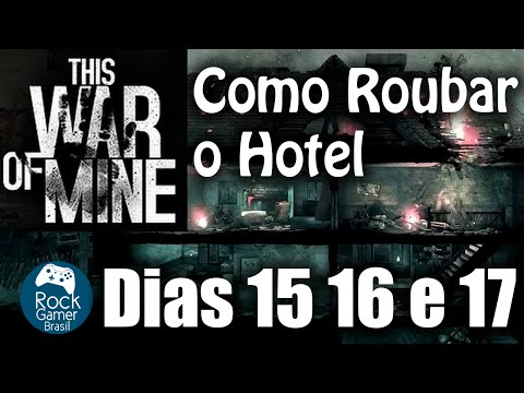 This War of Mine - Como roubar o hotel - Gameplay