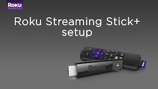 How to set up the Roku Streaming Stick+ (Model 3810)