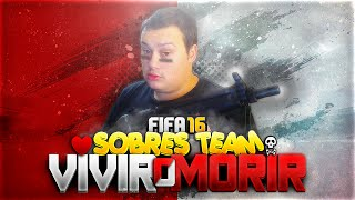 VIVIR O MORIR | FIFA 16 | ESTRIMO EL IMPARABLE | SobresTeam #4