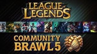 League Of Legends - Community Brawl #05