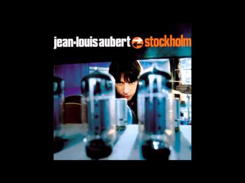Jean Louis Aubert - Stockholm