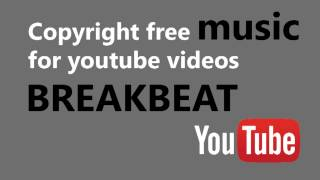 Copyright free music for youtube videos - BREAKBEAT - Orbique - simple