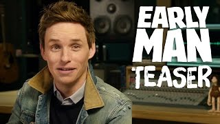 Eddie Redmayne Introduces Early Man Teaser Trailer!
