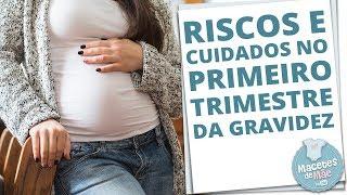 RISCOS E CUIDADOS NOS PRIMEIROS TRÊS MESES DE GRAVIDEZ   MACETES DE MÃE