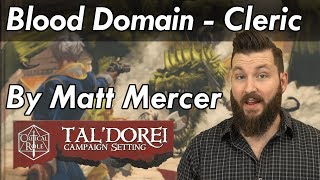 Matt Mercer's Blood Domain Cleric - Dungeons and Dragons
