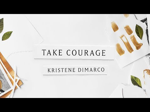 Take Courage (Lyric Video) - Kristene DiMarco | Where His Light Was
