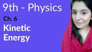 Kinetic Energy - Physics Chapter 6 Work and Energy - 9th Class