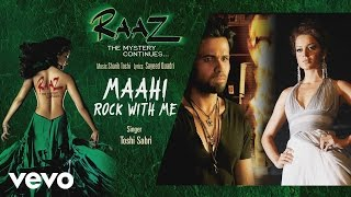 Maahi - Rock With Me - Official Audio Song   Raaz - The Mystery Continues
