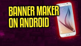 How To Make A Banner On Your Phone | How To Make A Banner Using Your Android Phone Or IOS Device!