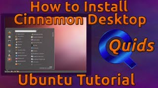 How to Install Cinnamon (Gnome Classic styled) Desktop in Ubuntu 12.04
