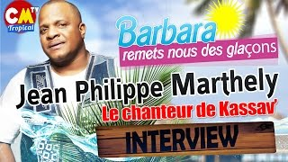 Jean-Philippe Marthély dans Barbara Remets nous des Glaçons #CMTROPICAL