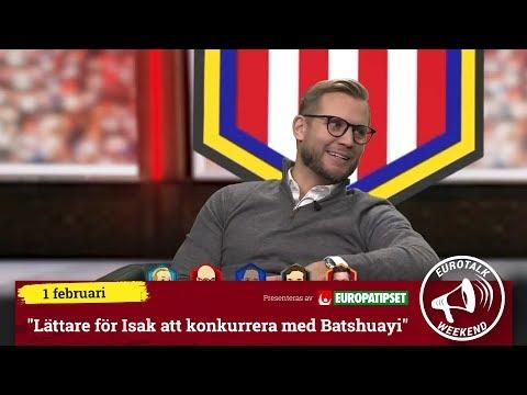 """Eurotalk Weekend: """"Lättare för Isak att konkurrera med Batshuayi"""""""