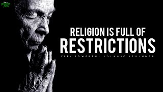 Religion Is Full Of Restrictions …