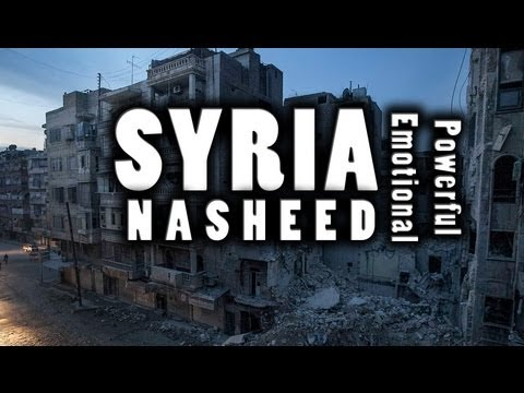 Syria - Very Powerful Emotional Nasheed ᴴᴰ video