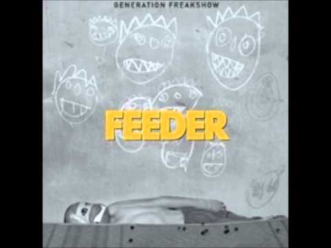 Feeder - Generation Freakshow - Track 1 - Oh My