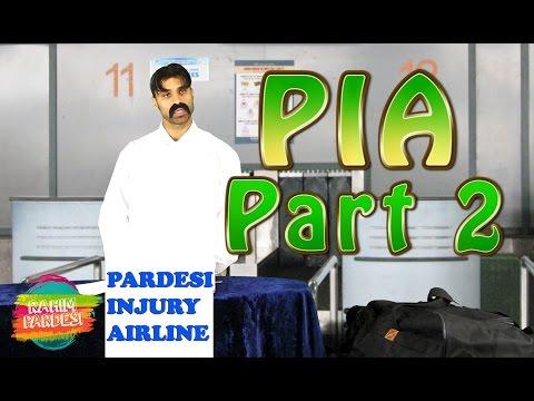 PIA Part 2 | Rahim Pardesi | Pardesi Injury Airlines