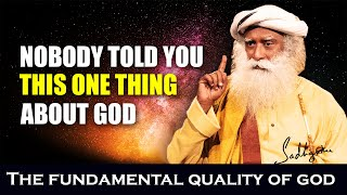 Nobody told you this one thing about God | The fundamental quality of god | Sadhguru