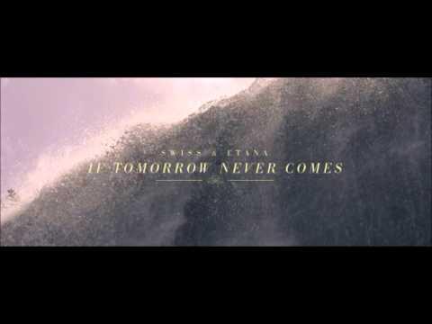 Swiss Ft. Etana - If Tomorrow Never Comes