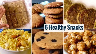 6 Healthy Snack Recipes | Ready to Eat Snacks | Homemade Biscuits & Namkeen | Weight Loss | Hindi