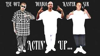 Ese 40'z Ft. Diablo & Kasper Sur - Actin' Up
