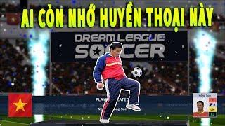 Dream League Soccer 2019 Ra mắt Huyền thoại Nguyễn Hồng Sơn