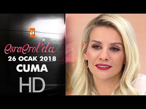 Esra Erol'da 26 Ocak 2018 Cuma - 535. bölüm