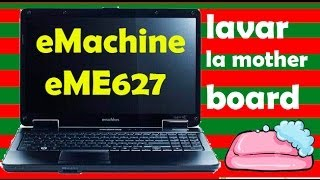 🔴eMachine eME627 - Lavado de mother board - no enciende
