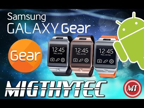 Como conectar Galaxy Gear 2 a cualquier móvil  Android. MIGTHYTEC