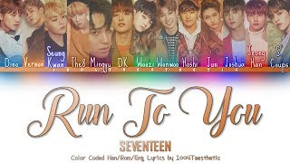 SEVENTEEN (???) - Run To You/I'm Looking For You Now (?? ? ???? ??) Color Coded Han/Rom/Eng Lyrics