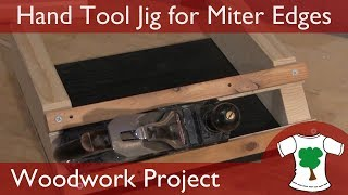 Woodwork Project: Jig for Mitered Corner Boxes - Using Hand Tools Only