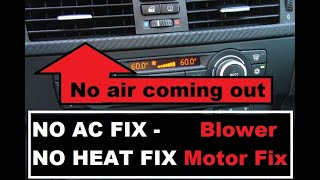 How to Fix BMW 3 Series No Air Conditioning or Heater Coming from Vents - E90 FIX - Blower Motor Fix