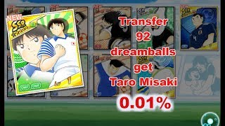 Captain Tsubasa Dream Team: Tranfer 92 dreamballs get Taro Misaki Boss 0.01%!