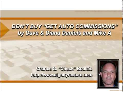 DON'T BUY Get Auto Commissions Get Auto Commissions by Dave & Diana Daniels and Mike; A VIDEO REVIEW