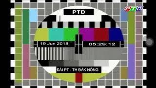 Đài PT-TH Đắk Nông - PTD - Khởi động CT buổi sáng (05h30 Thứ 3 19/6/2018)
