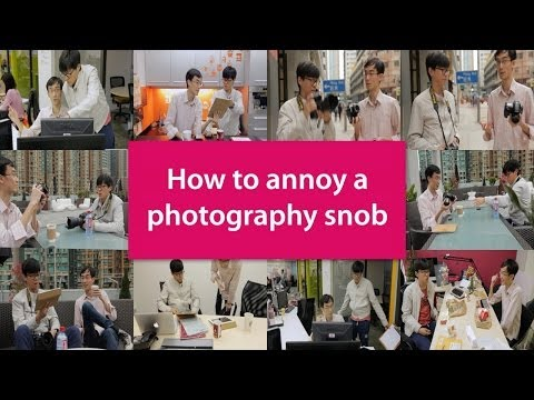 How to Annoy a Photography Snob - Top 10!