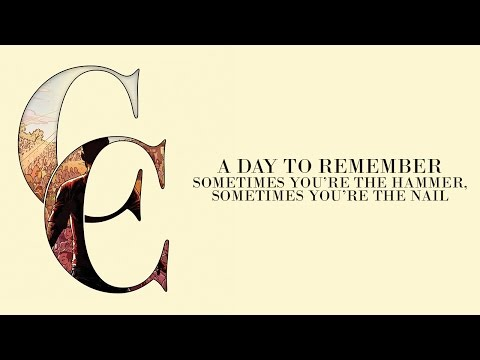 A Day To Remember - Sometimes Youre The Hammer Sometimes Youre The Nail