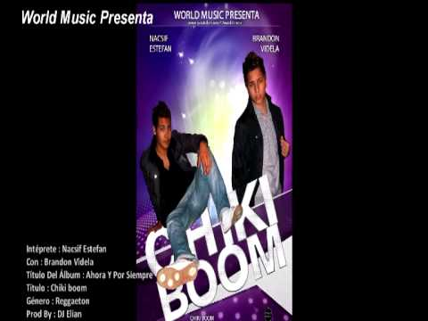 Nacsif Estefan - Chiki Boom Ft Brandon video