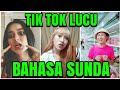 Lucu Pake Bangett..!!! Video Tik Tok Bahasa Sunda
