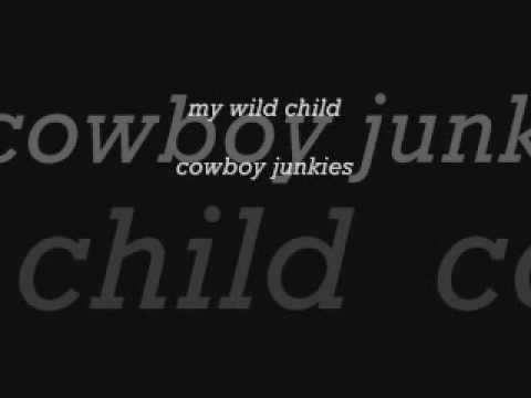 Cowboy Junkies - My Wild Child