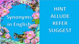 SYNONYMS IN ENGLISH  HINT  ALLUDE  REFER  SUGGEST